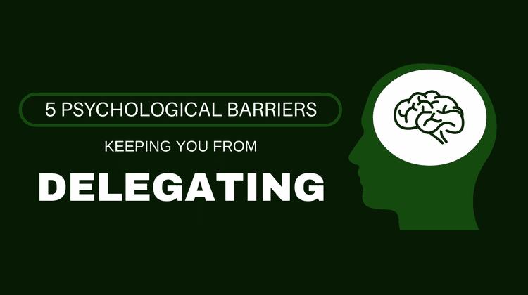delegating psychological barriers