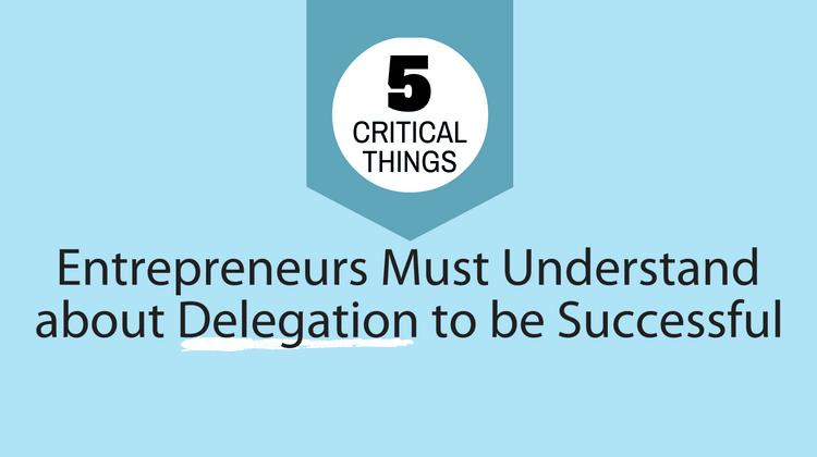 entrepreneurs delegate maximum success